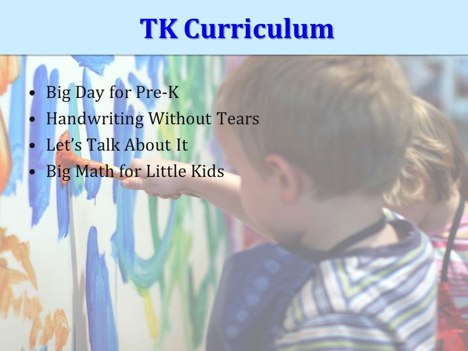 TK Curriculum TK Curriculum Big Day for Pre-K Handwriting Without Tears Let's Talk About It Big Math for Little Kids