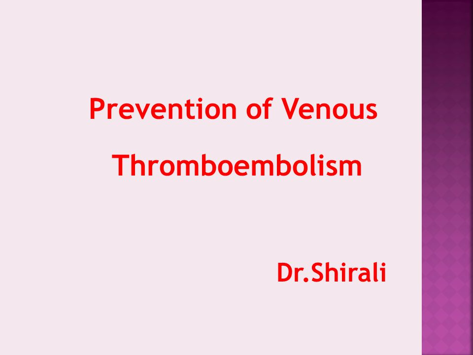The prevention of VTE is the number one strategy to improve patient safety in hospitals according to the Agency for Health Care Research and Quality.