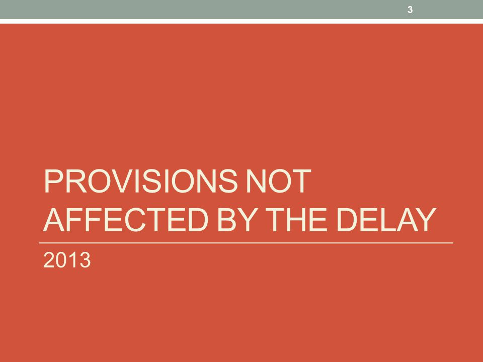 PROVISIONS DELAYED UNTIL 2015 14