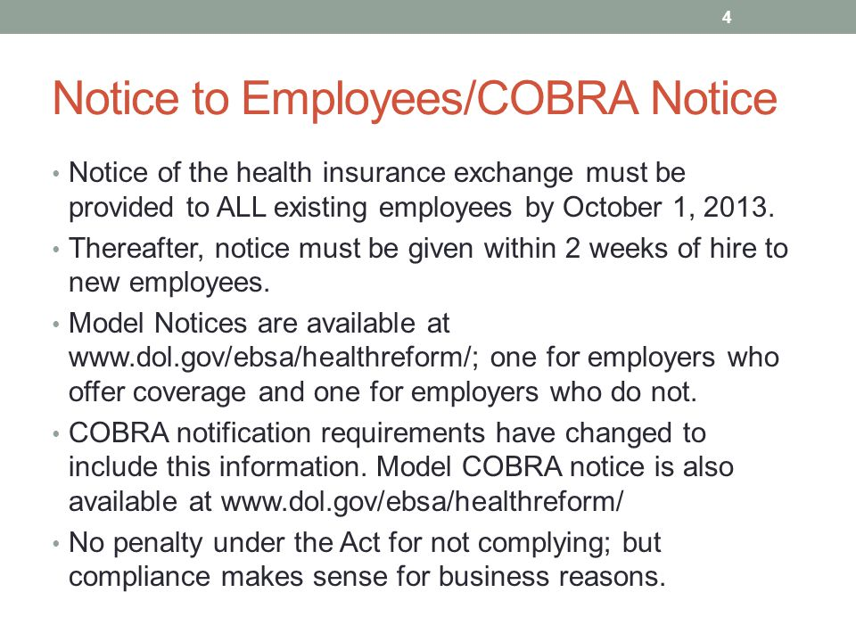 Notice to Employees/COBRA Notice Notice of the health insurance exchange must be provided to ALL existing employees by October 1, 2013.