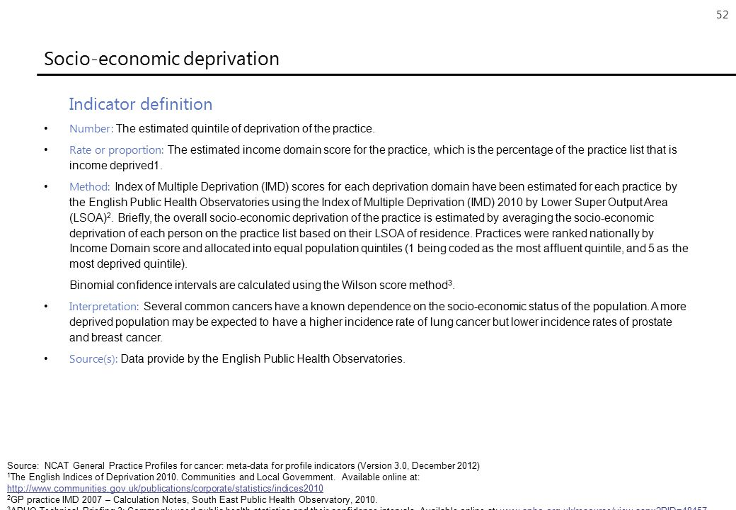 52 Socio-economic deprivation Indicator definition Number: The estimated quintile of deprivation of the practice.