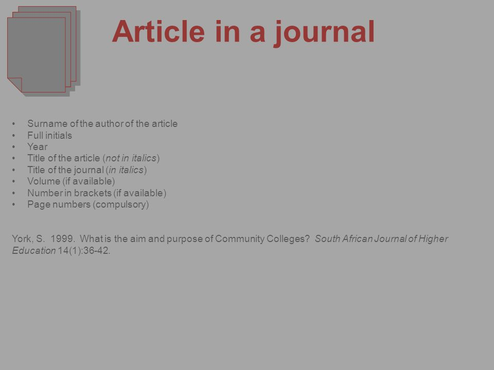 Article in a journal Surname of the author of the article Full initials Year Title of the article (not in italics) Title of the journal (in italics) Volume (if available) Number in brackets (if available) Page numbers (compulsory) York, S.