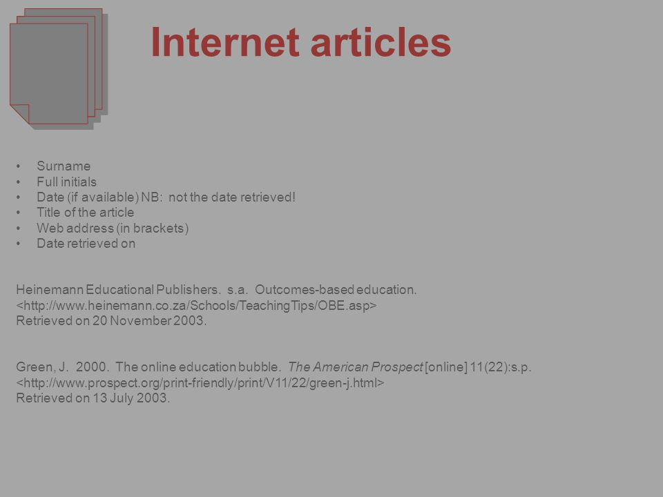 Internet articles Surname Full initials Date (if available) NB: not the date retrieved.