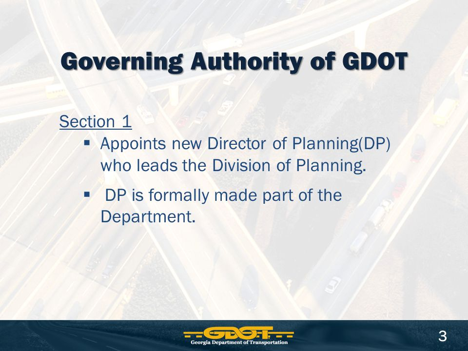 3 Governing Authority of GDOT Section 1  Appoints new Director of Planning(DP) who leads the Division of Planning.
