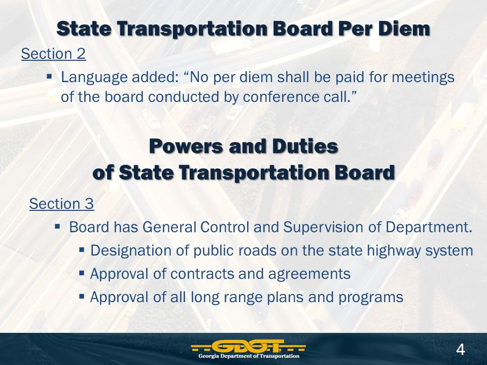 Section 2  Language added: No per diem shall be paid for meetings of the board conducted by conference call. State Transportation Board Per Diem 4 Powers and Duties of State Transportation Board Section 3  Board has General Control and Supervision of Department.