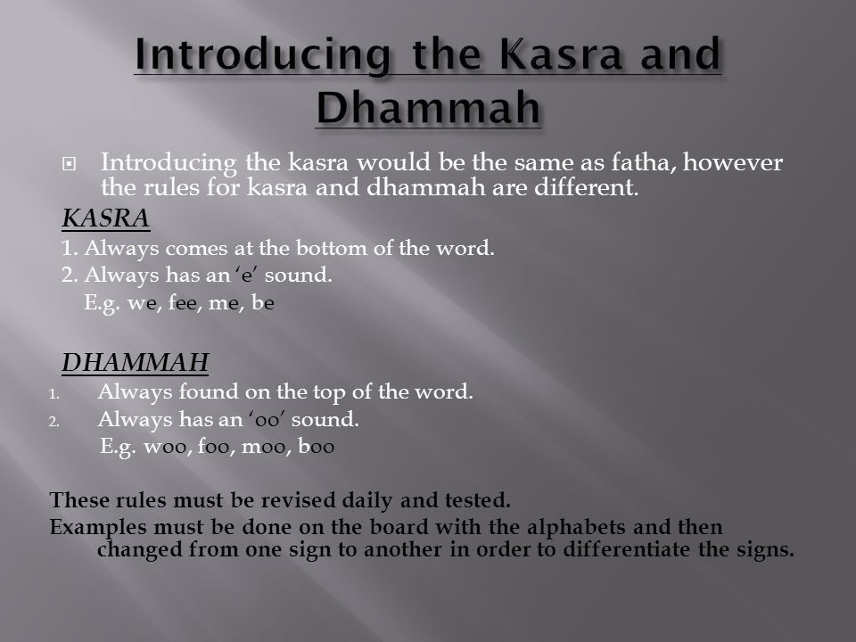  Introducing the kasra would be the same as fatha, however the rules for kasra and dhammah are different.
