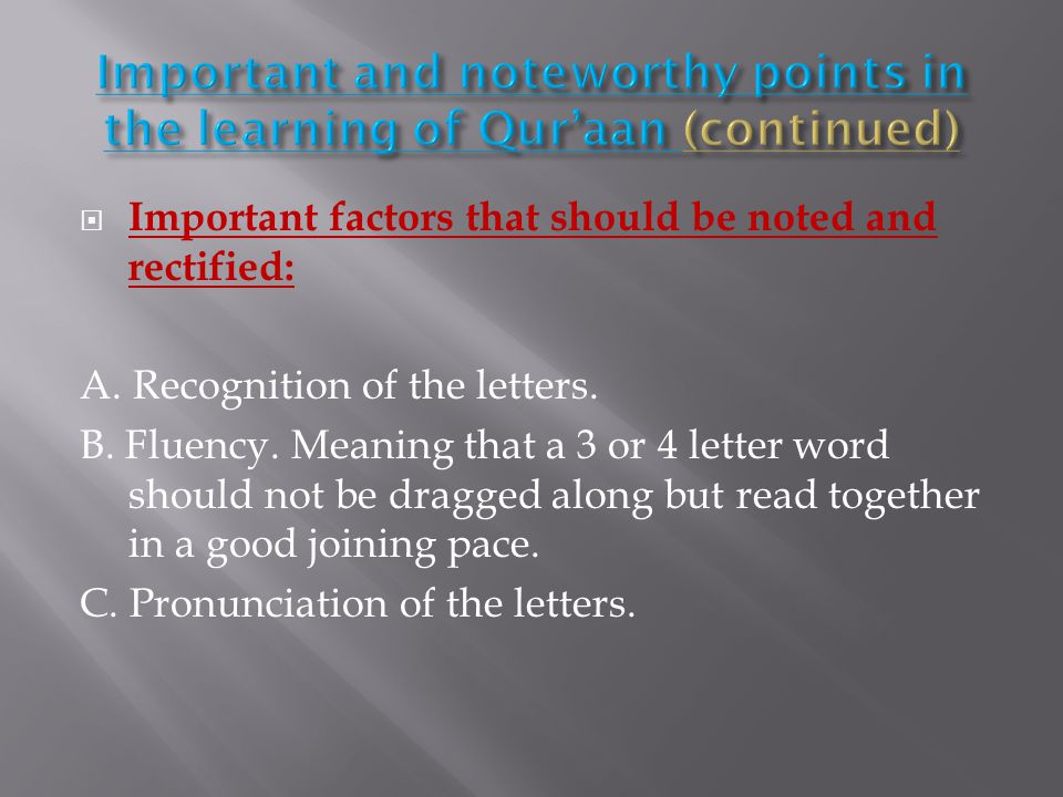  Important factors that should be noted and rectified: A.