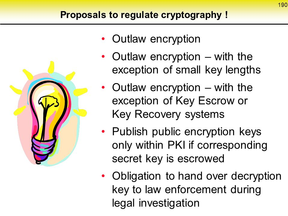 190 Proposals to regulate cryptography .