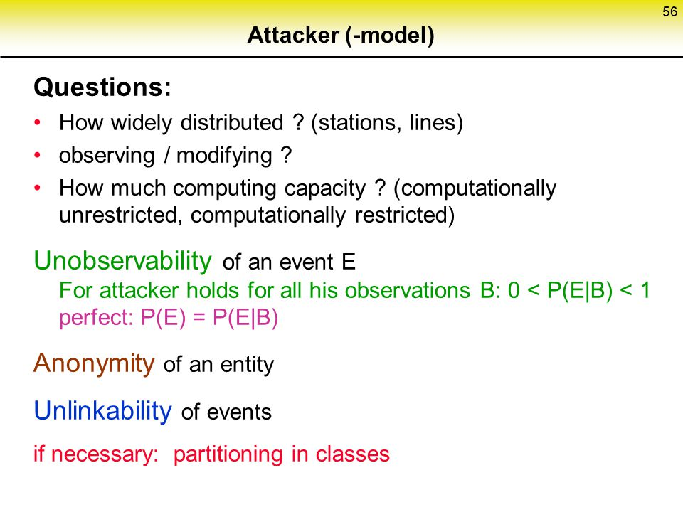 56 Attacker (-model) Questions: How widely distributed .
