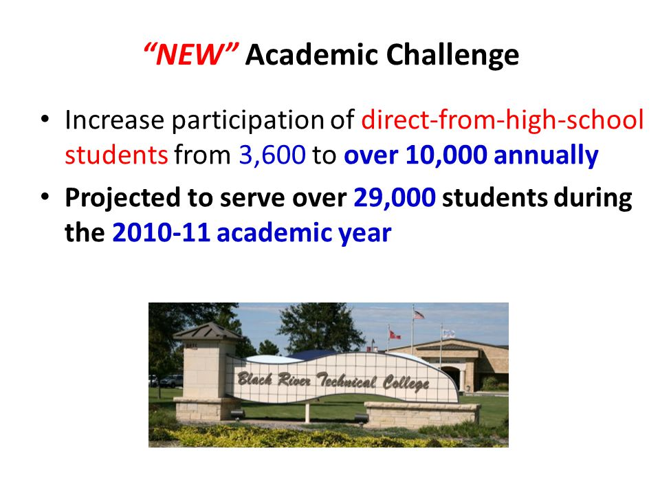 Increase participation of direct-from-high-school students from 3,600 to over 10,000 annually Projected to serve over 29,000 students during the 2010-