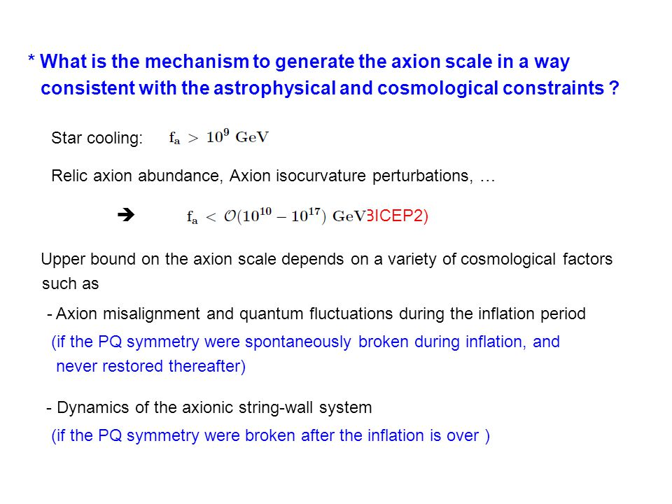 * What is the mechanism to generate the axion scale in a way consistent with the astrophysical and cosmological constraints .