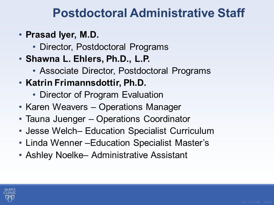 ©2013 MFMER | slide-5 Prasad Iyer, M.D. Director, Postdoctoral Programs Shawna L.