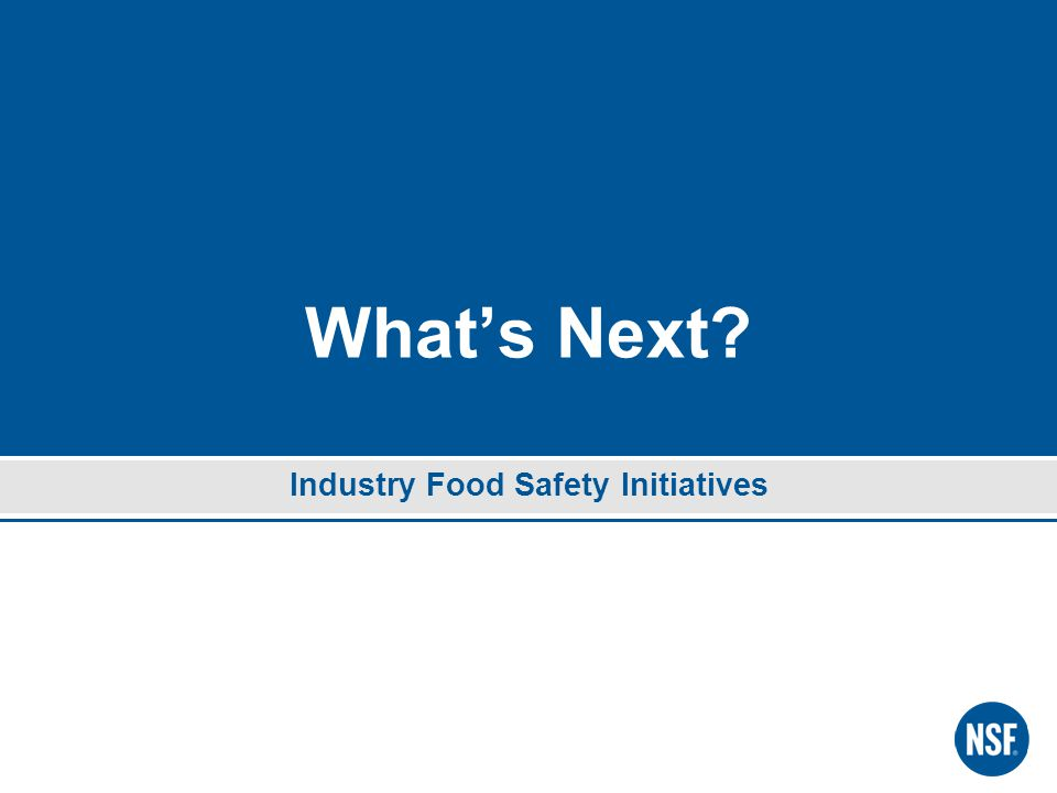 What's Next Industry Food Safety Initiatives