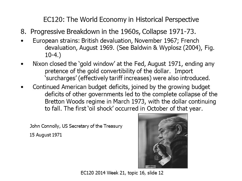 EC120 2014 Week 21, topic 16, slide 12 EC120: The World Economy in Historical Perspective 8.