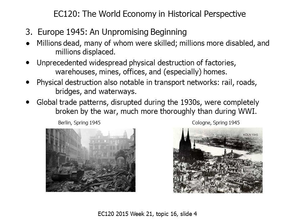 EC120 2015 Week 21, topic 16, slide 4 EC120: The World Economy in Historical Perspective 3.