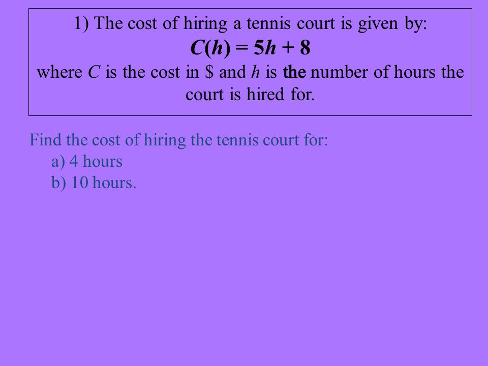 Find the cost of hiring the tennis court for: a) 4 hours b) 10 hours.