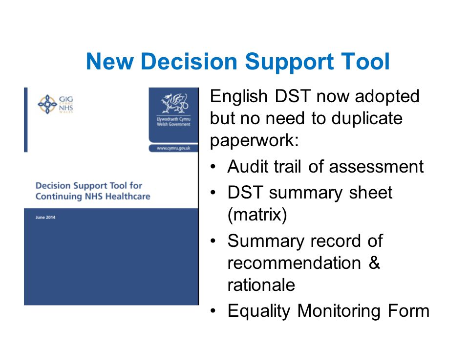 New Decision Support Tool English DST now adopted but no need to duplicate paperwork: Audit trail of assessment DST summary sheet (matrix) Summary record of recommendation & rationale Equality Monitoring Form