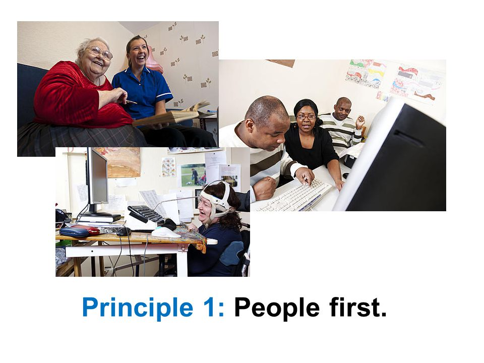 Principle 1: People first.