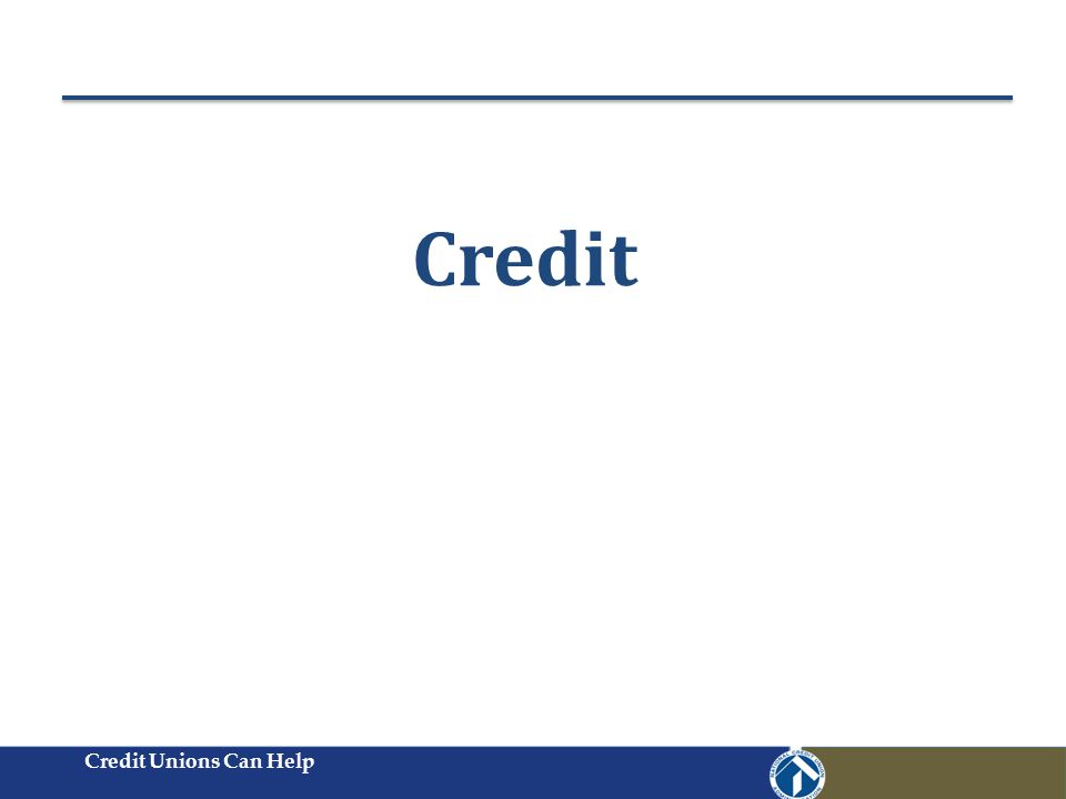 Credit Unions Can Help Credit