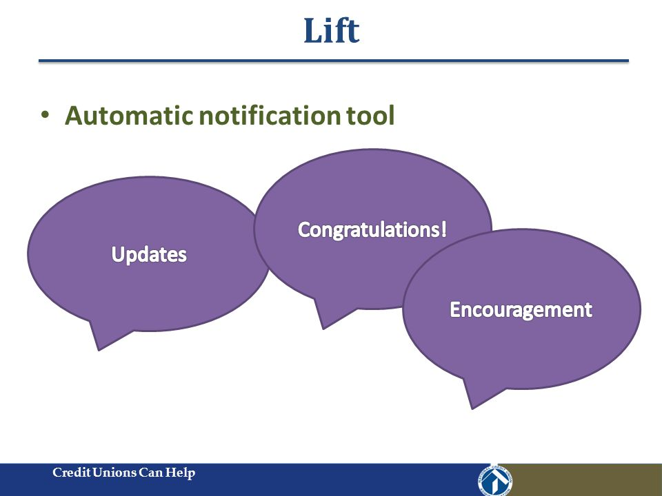 Lift Credit Unions Can Help Automatic notification tool