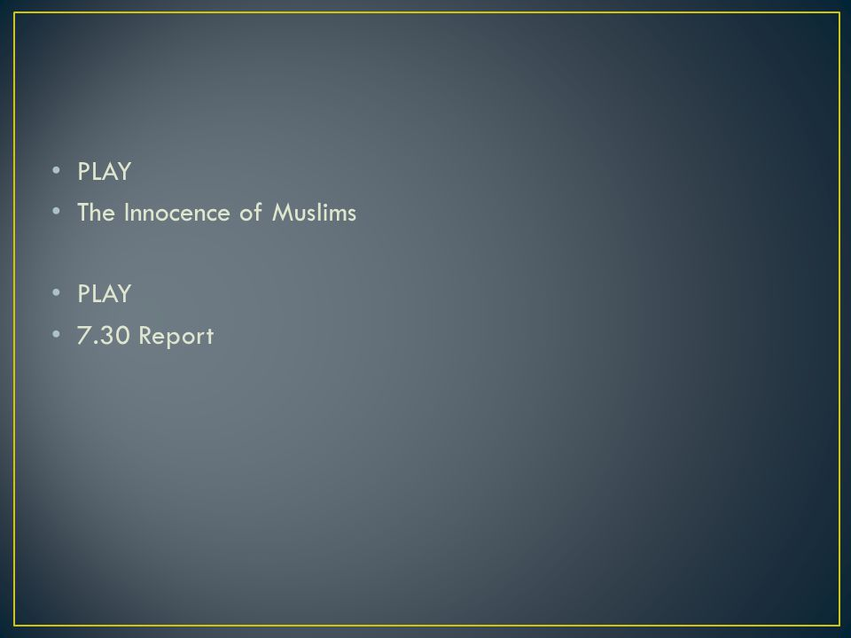 PLAY The Innocence of Muslims PLAY 7.30 Report
