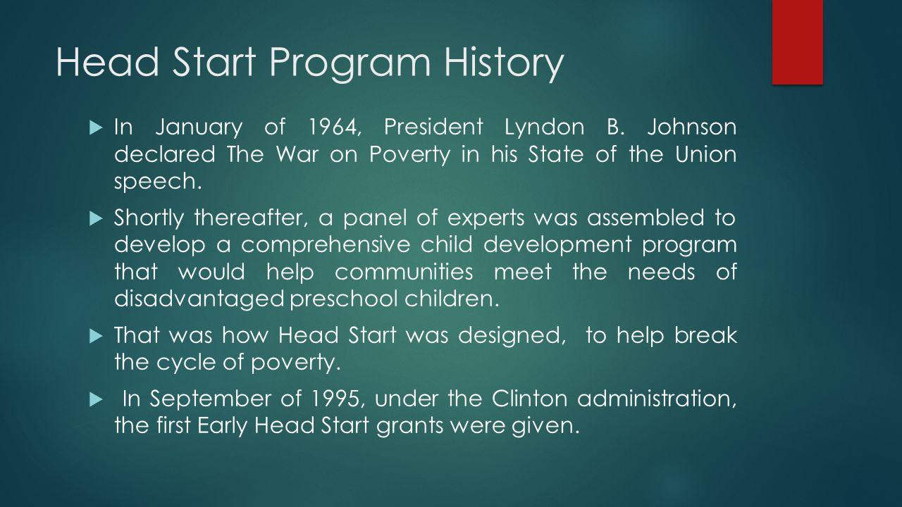 Head Start Program History  In January of 1964, President Lyndon B.