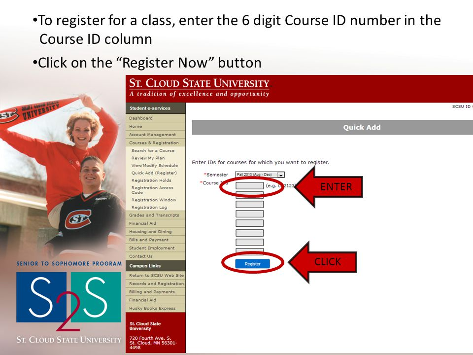 To register for a class, enter the 6 digit Course ID number in the Course ID column Click on the Register Now button ENTER CLICK