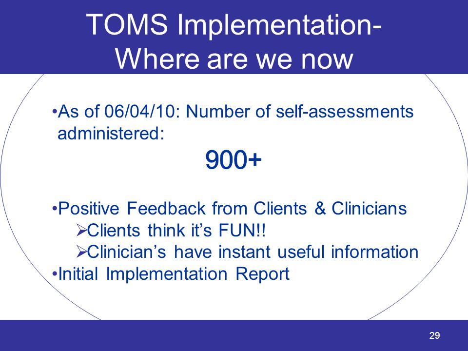 29 TOMS Implementation- Where are we now