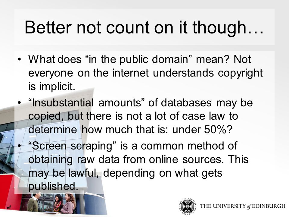 Better not count on it though… What does in the public domain mean.