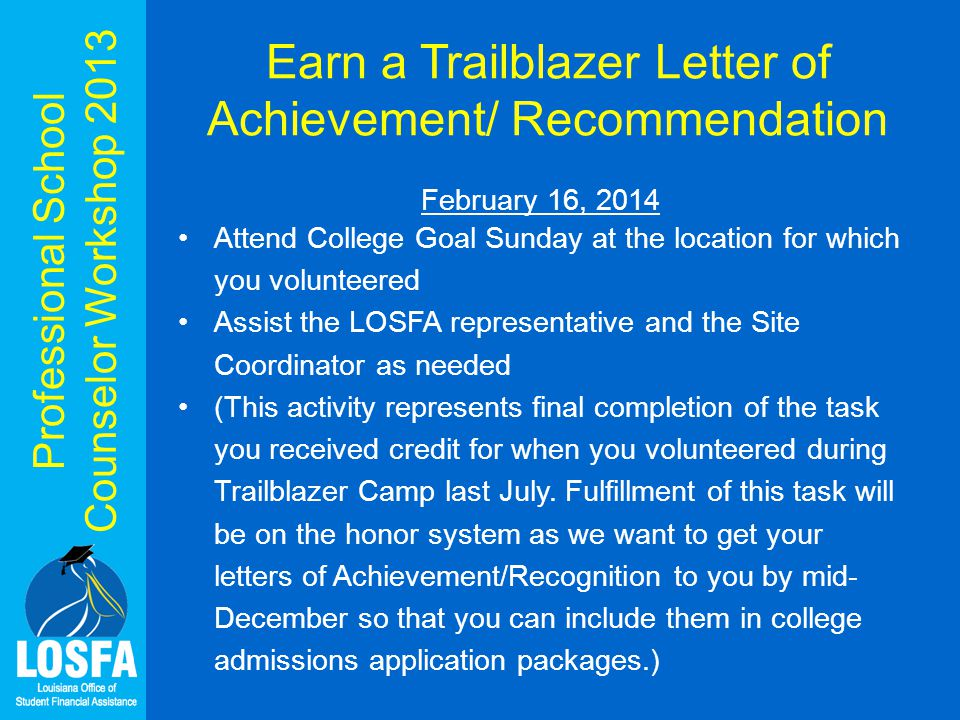 Professional School Counselor Workshop 2013 Earn a Trailblazer Letter of Achievement/ Recommendation February 16, 2014 Attend College Goal Sunday at t