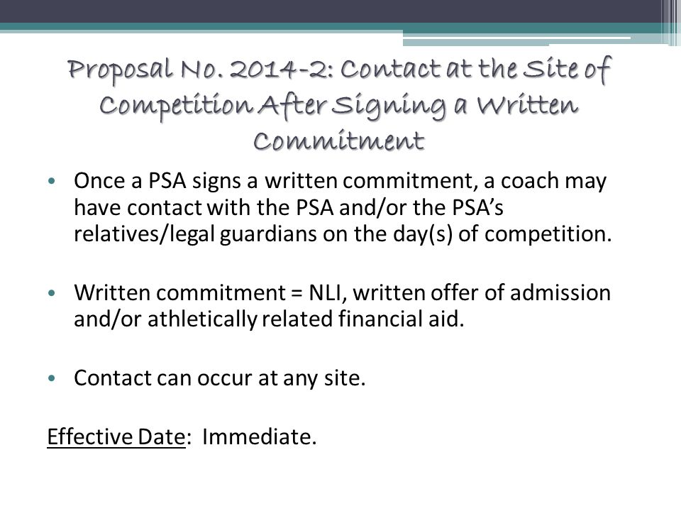 Proposal No. 2014-2: Contact at the Site of Competition After Signing a Written Commitment Once a PSA signs a written commitment, a coach may have con