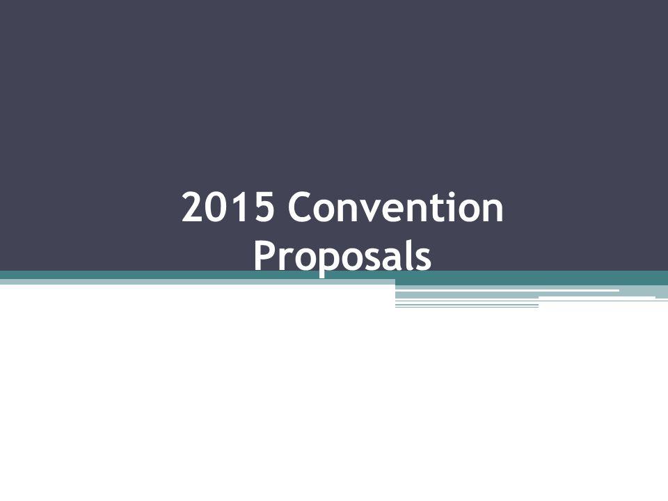 2015 Convention Proposals
