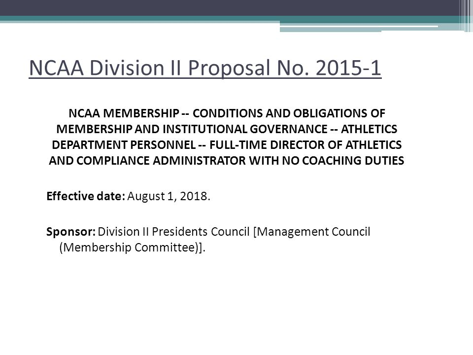 NCAA Division II Proposal No. 2015-1 NCAA MEMBERSHIP -- CONDITIONS AND OBLIGATIONS OF MEMBERSHIP AND INSTITUTIONAL GOVERNANCE -- ATHLETICS DEPARTMENT