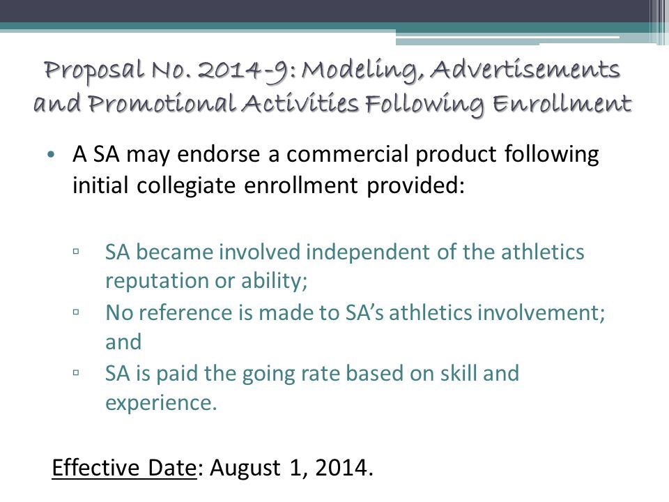 Proposal No. 2014-9: Modeling, Advertisements and Promotional Activities Following Enrollment A SA may endorse a commercial product following initial