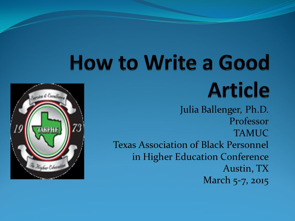 Julia Ballenger, Ph.D. Professor TAMUC Texas Association of Black Personnel in Higher Education Conference Austin, TX March 5-7, 2015