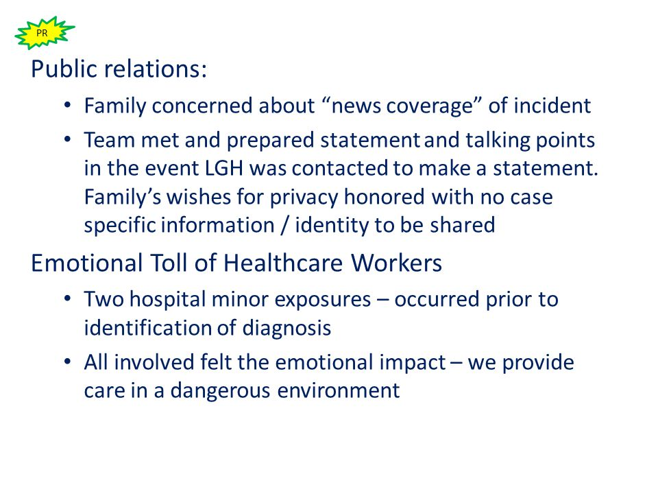 Public relations: Family concerned about news coverage of incident Team met and prepared statement and talking points in the event LGH was contacted to make a statement.