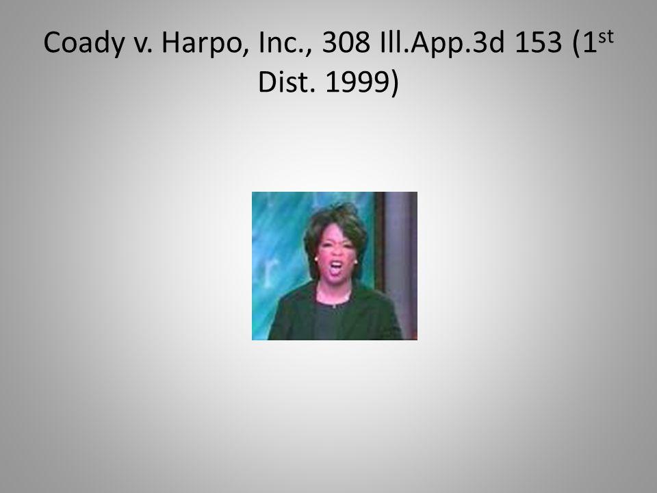 Coady v. Harpo, Inc., 308 Ill.App.3d 153 (1 st Dist. 1999)