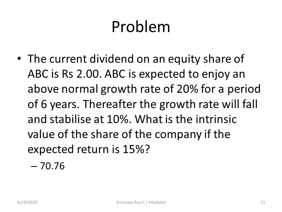 Problem The current dividend on an equity share of ABC is Rs 2.00.