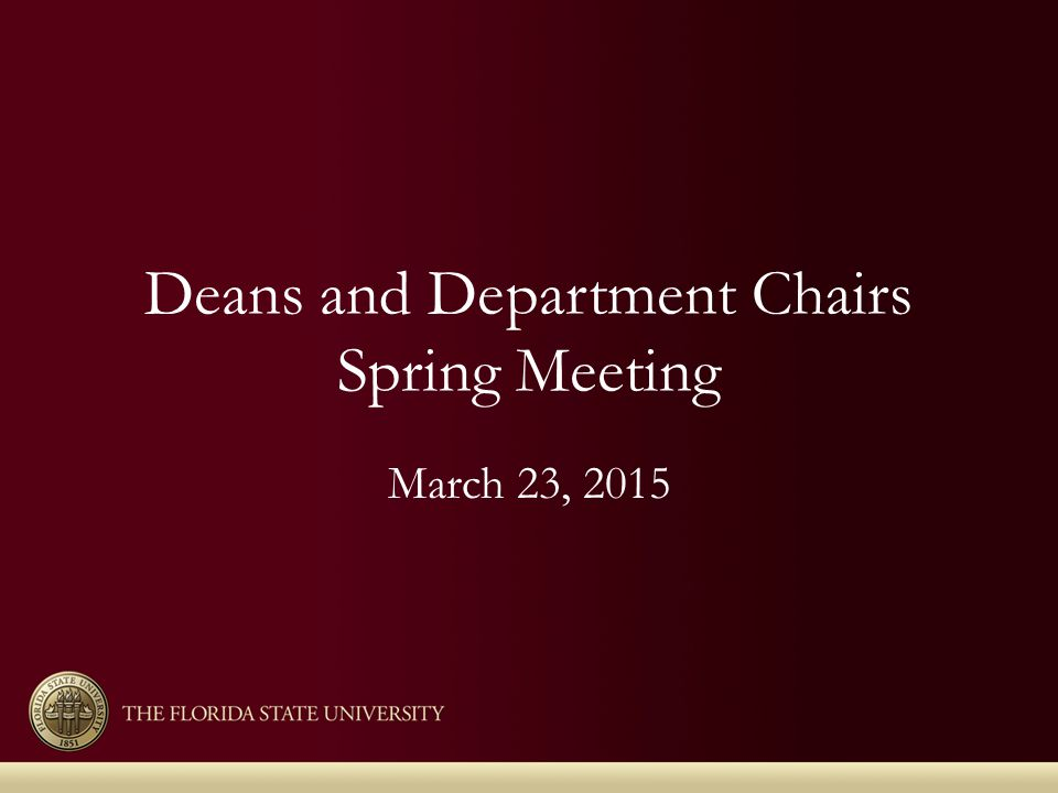 Deans and Department Chairs Spring Meeting March 23, 2015