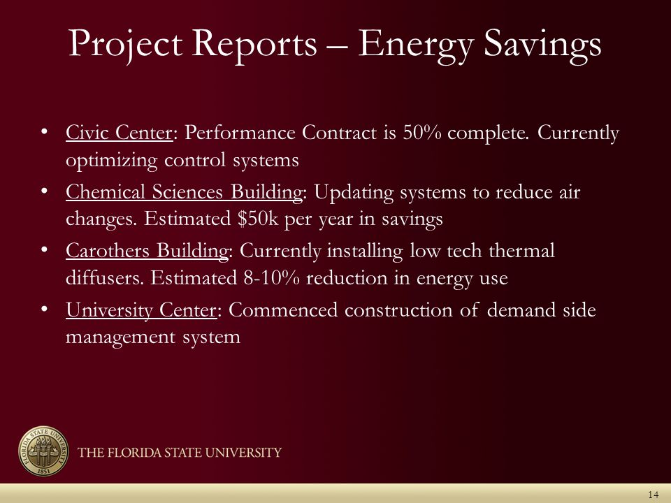 Project Reports – Energy Savings Civic Center: Performance Contract is 50% complete.