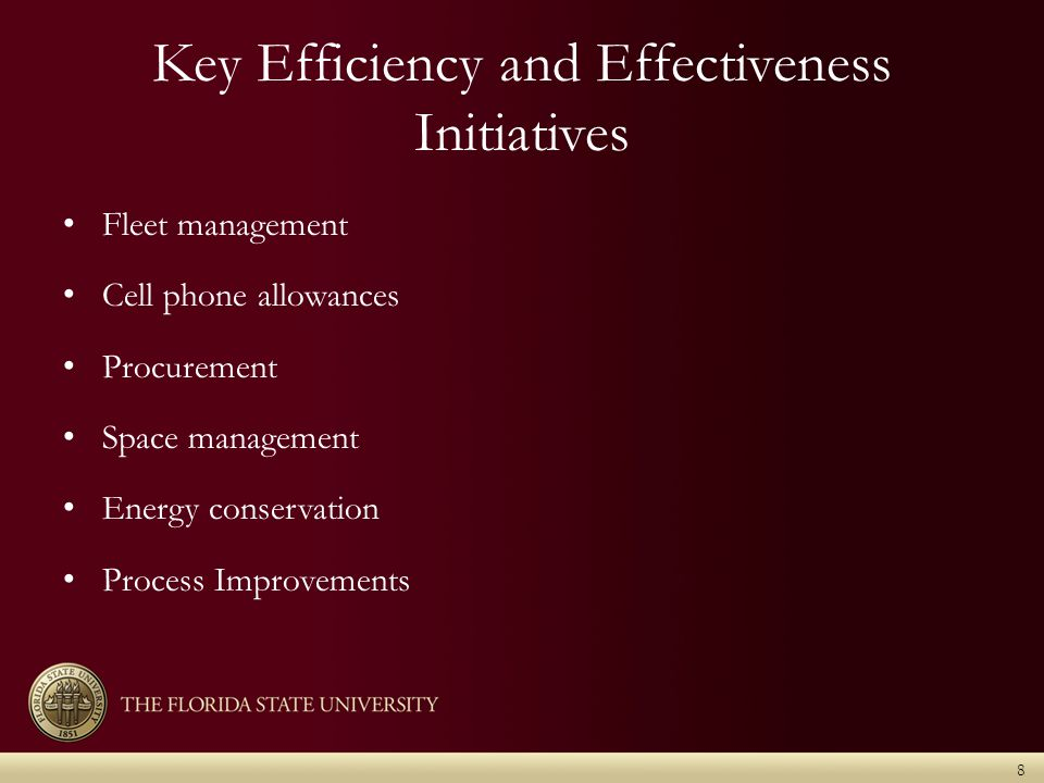 Key Efficiency and Effectiveness Initiatives Fleet management Cell phone allowances Procurement Space management Energy conservation Process Improvements 8