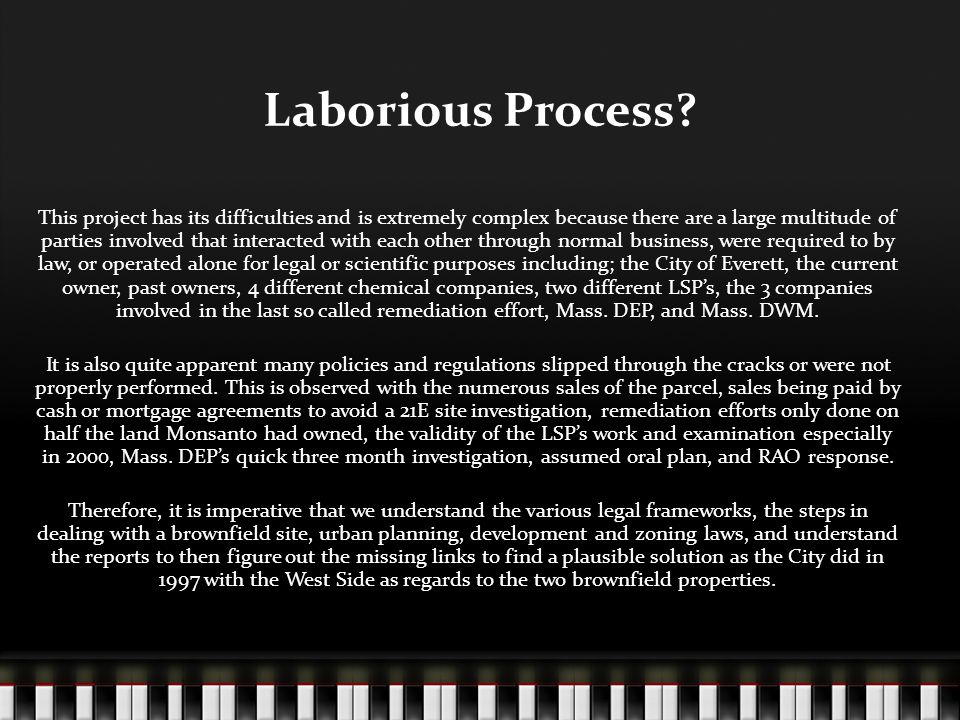 Laborious Process? This project has its difficulties and is extremely complex because there are a large multitude of parties involved that interacted