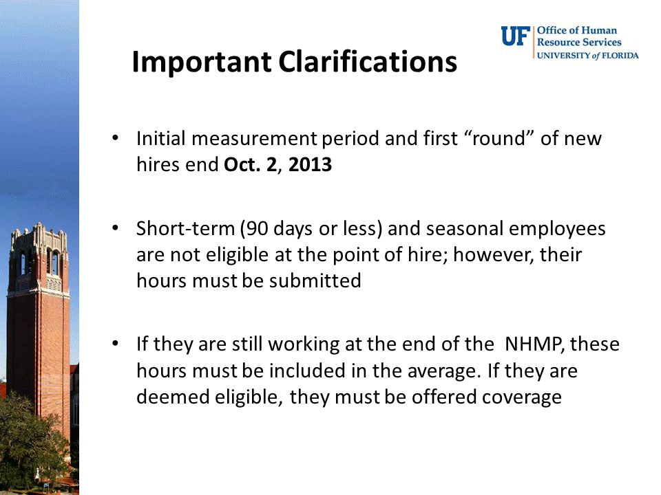 Important Clarifications Initial measurement period and first round of new hires end Oct.