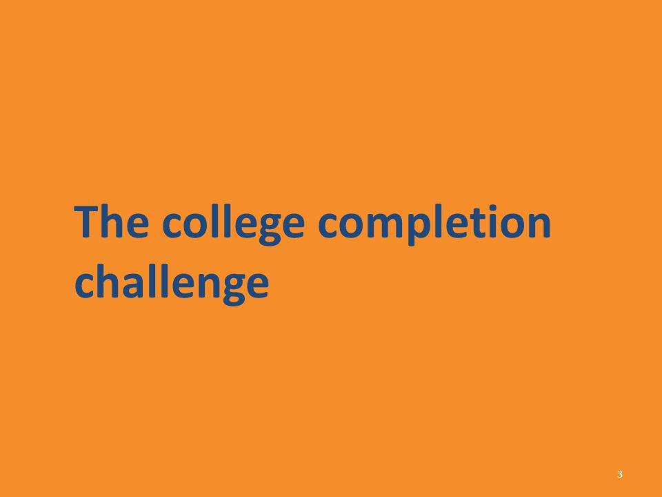 The college completion challenge 3