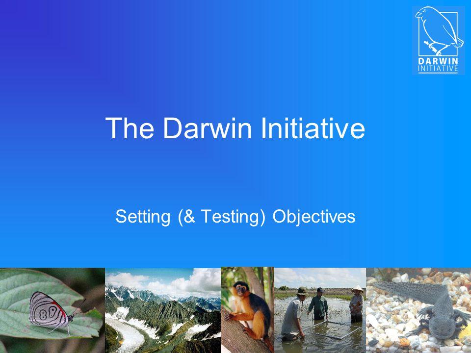 The Darwin Initiative Setting (& Testing) Objectives