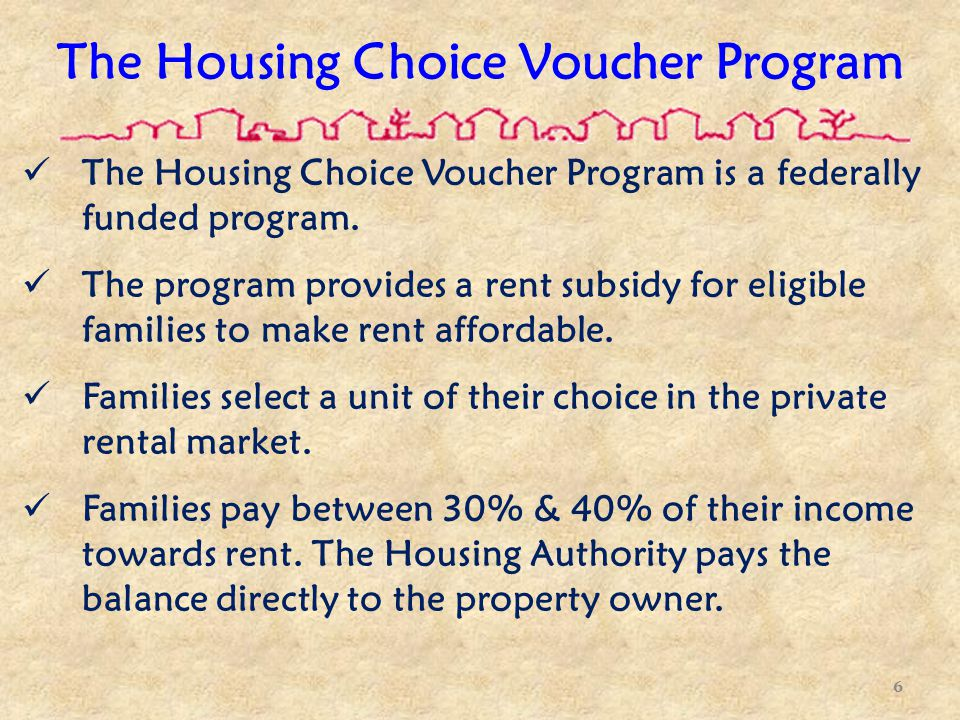 The Housing Choice Voucher Program is a federally funded program.