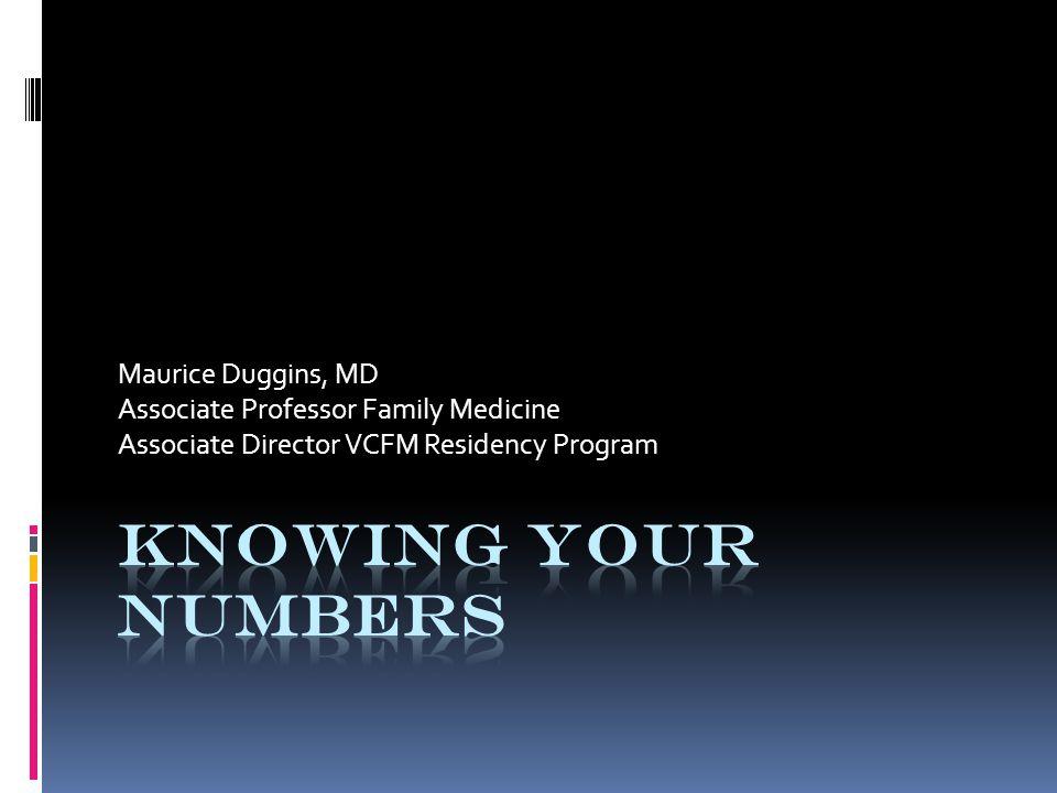Maurice Duggins, MD Associate Professor Family Medicine Associate Director VCFM Residency Program