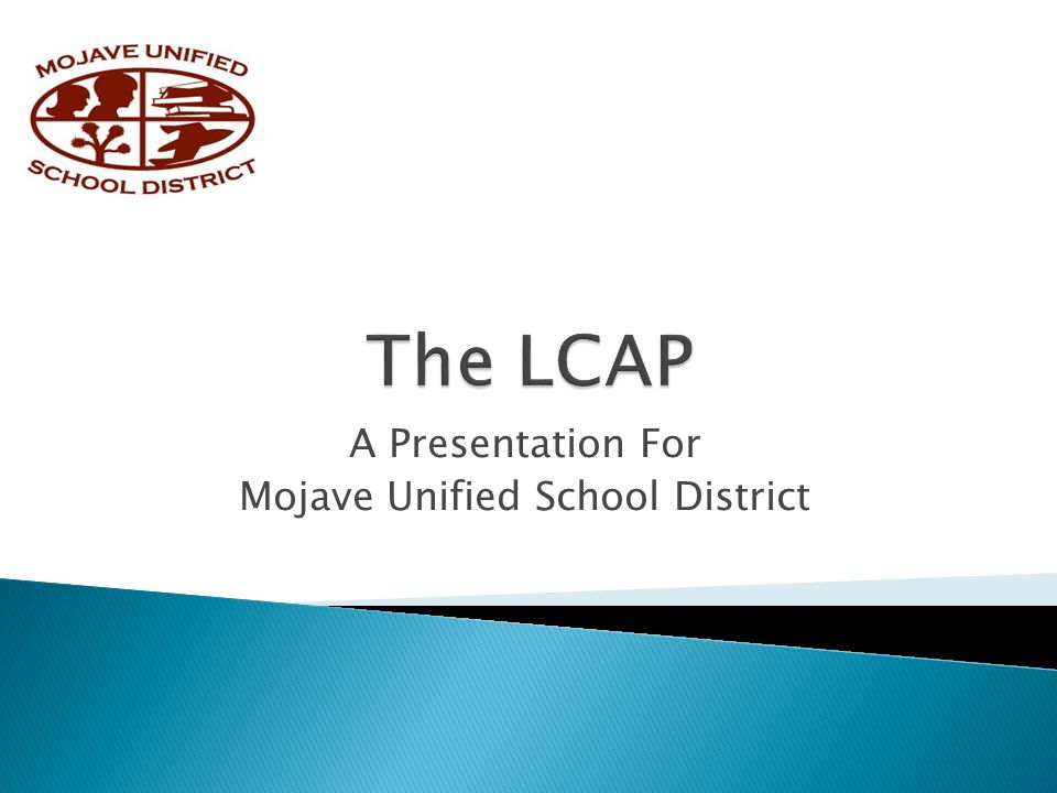 A Presentation For Mojave Unified School District