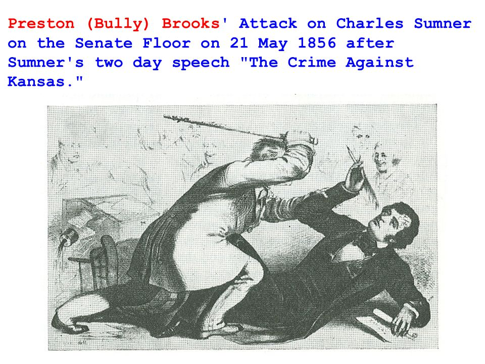 Preston (Bully) Brooks' Attack on Charles Sumner on the Senate Floor on 21 May 1856 after Sumner's two day speech