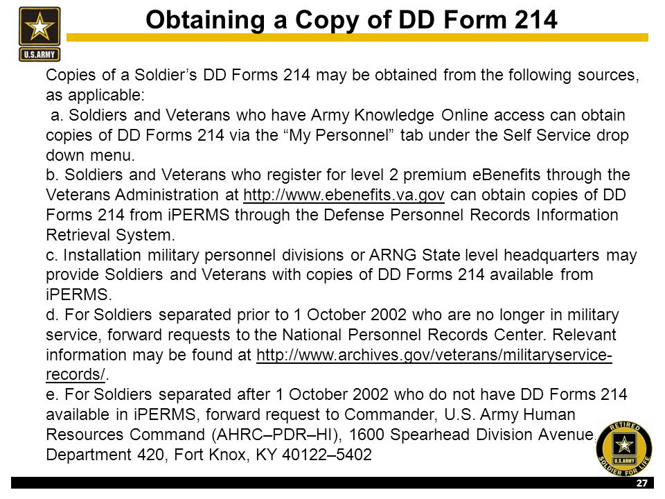 27 Copies of a Soldier's DD Forms 214 may be obtained from the following sources, as applicable: a.